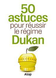 Téléchargez le livre :  50 astuces pour réussir le régime Dukan
