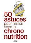 Télécharger le livre :  50 astuces pour mincir avec la Chrono-nutrition