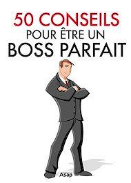 Téléchargez le livre :  50 conseils pour être un boss parfait
