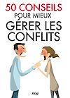 Télécharger le livre :  50 conseils pour gérer les conflits