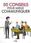 Télécharger le livre :  50 conseils pour communiquer