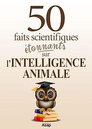 Téléchargez le livre :  L'intelligence animale : 50 faits scientifiques étonnants