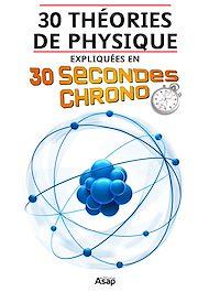Téléchargez le livre :  30 théories de physique expliquées en 30 secondes chrono