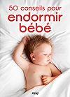 Télécharger le livre :  50 conseils pour endormir Bébé