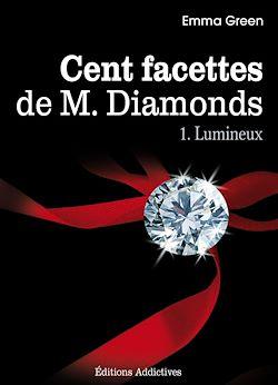 Téléchargez le livre numérique:  Les 100 Facettes de Mr. Diamonds - Volume 1 : Lumineux
