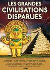 Télécharger le livre :  Les grandes civilisations disparues