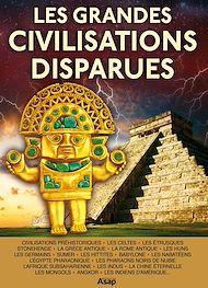 Téléchargez le livre :  Les grandes civilisations disparues