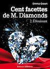 Télécharger le livre :  Les 100 Facettes de Mr. Diamonds - Volume 2 : Éblouissant