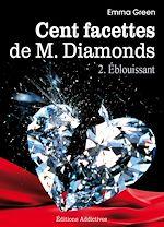 Téléchargez le livre :  Les 100 Facettes de Mr. Diamonds - Volume 2 : Éblouissant