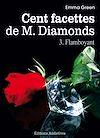 Télécharger le livre :  Les 100 Facettes de Mr. Diamonds - Volume 3 : Flamboyant