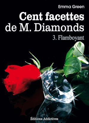 Téléchargez le livre :  Les 100 Facettes de Mr. Diamonds - Volume 3 : Flamboyant