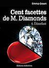 Télécharger le livre :  Les 100 Facettes de Mr. Diamonds - Volume 6 : Étincelant