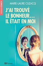 Download this eBook J'ai trouvé le bonheur… Il était en moi