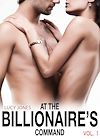 AT THE BILLIONAIRE�S COMMAND - VOL. 1