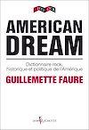 Télécharger le livre :  American Dream. Dictionnaire rock, historique et politique de l'Amérique