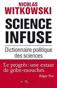 Téléchargez le livre :  Science infuse. Dictionnaire politique des sciences