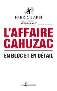 Téléchargez le livre :  L'Affaire Cahuzac. En bloc et en détail