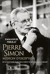 Télécharger le livre :  Pierre Simon, médecin d'exception - Du combat pour les femmes au droit à mourir dans la dignité