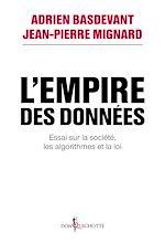 Téléchargez le livre :  L'Empire des données. Essai sur la société, les algorithmes et la loi