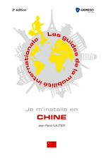 Download this eBook Je m'installe en Chine