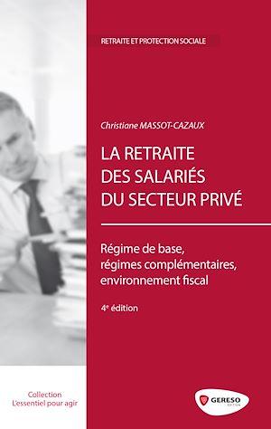 Téléchargez le livre :  La retraite des salariés du secteur privé