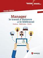 Téléchargez le livre :  Manager le travail à distance et le télétravail