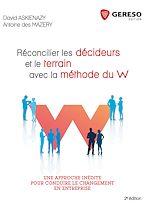 Download this eBook Réconcilier les décideurs et le terrain avec la méthode du W
