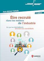 Download this eBook Être recruté dans les métiers de l'industrie
