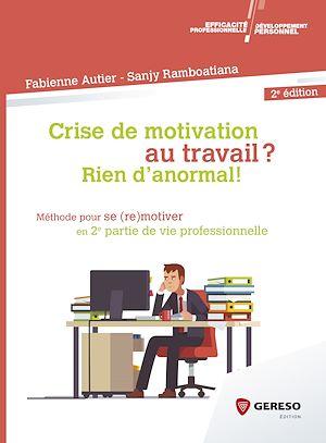 Téléchargez le livre :  Crise de motivation au travail ? Rien d''anormal !
