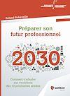 Télécharger le livre :  Préparer son futur professionnel
