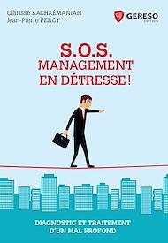 Téléchargez le livre :  S.O.S. Management en détresse !
