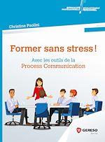 Téléchargez le livre :  Former sans stress !