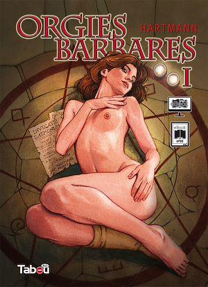 Téléchargez le livre :  Orgies Barbares - Volume 1