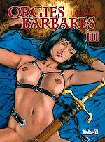 Téléchargez le livre :  Orgies Barbares - Volume 3