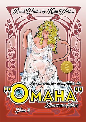Téléchargez le livre :  Les aventures complètes d'Omaha, danseuse féline - Tome 3