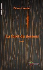 Download this eBook La forêt du Dessous