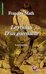 Download this eBook Le roman d'un guérisseur