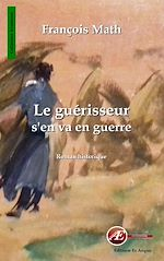 Download this eBook Le guérisseur s'en va en guerre