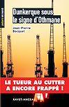 Télécharger le livre :  Dunkerque sous le signe d'Othmane