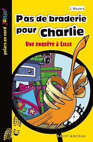 Téléchargez le livre :  Pas de braderie pour Charlie