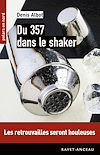 Télécharger le livre :  Du 357 dans le shaker