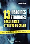 Télécharger le livre :  13 histoires étranges dans le Nord Pas-de-Calais