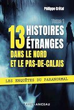 Download this eBook 13 histoires étranges dans le Nord Pas-de-Calais