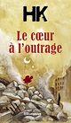 Télécharger le livre : Le Cœur à l'outrage