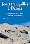 Télécharger le livre :  Jours tranquilles à Damas