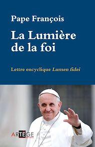 Téléchargez le livre :  La Lumière de la foi