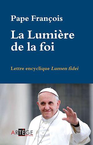 La Lumière de la foi, LETTRE ENCYCLIQUE LUMEN FIDEI
