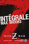 Télécharger le livre :  L'Intégrale Z : World War Z + Guide de survie en territoire zombie