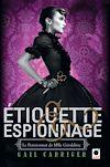 Télécharger le livre :  Etiquette & espionnage (Le Pensionnat de Mlle Géraldine*)