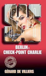 Téléchargez le livre :  SAS 29 Berlin : check-point Charlie
